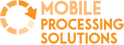 Mobile Processing Solutions